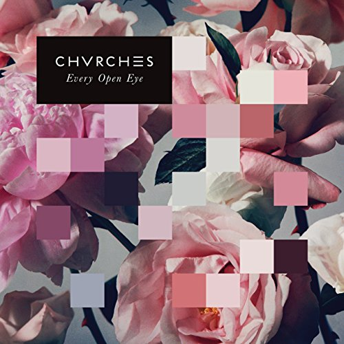 Chvrches - Every Open Eye (Deluxe Edition) (2015)