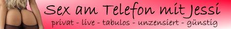 Tabuloser Telefonsex unzensiert,  privat, g�nstig und 100% Live