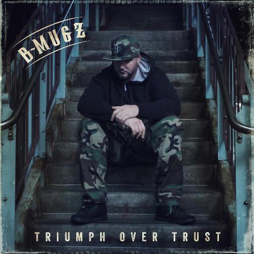 B-Mugz - Triumph over Trust (2015)