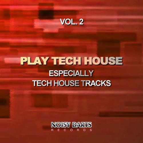 House play tech house vol 2 especially for Tech house tracks