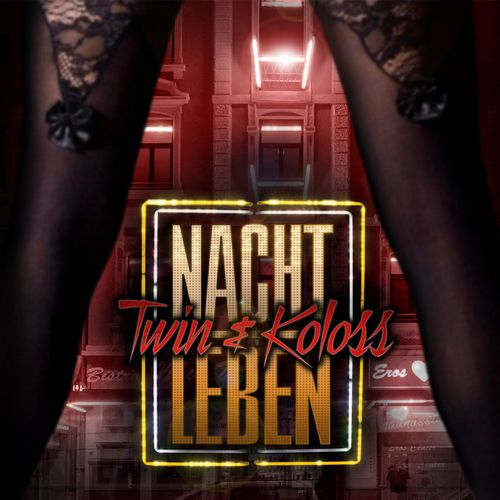 Twin & Koloss - Nachtleben (2015)