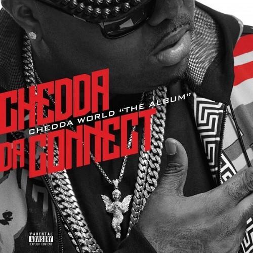 Chedda Da ConnectsChedda World The Album (Deluxe Edition) (iTunes) (2015)