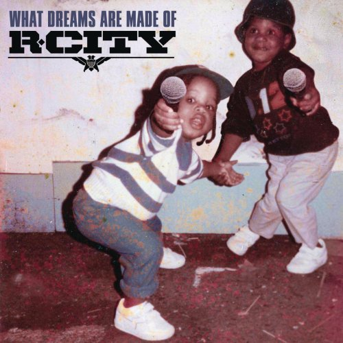 R. City - What Dreams Are Made Of (iTunes) (2015)