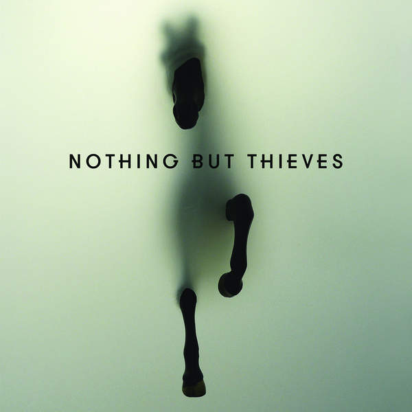 Nothing But Thieves - Nothing But Thieves (Deluxe) (2015)