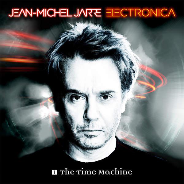 Jean-Michel Jarre - Electronica 1: The Time Machine (2015)