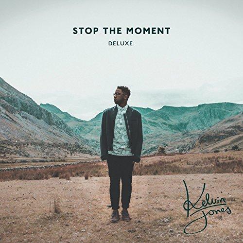 Kelvin Jones - Stop the Moment (Deluxe Edition) (2015)