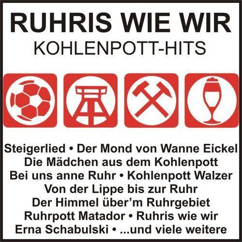 Ruhris wie wir - Kohlenpott - Hits (2015)