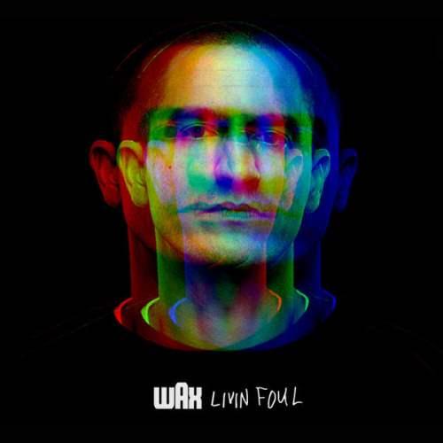 Wax - Livin Foul (2015) (iTunes)