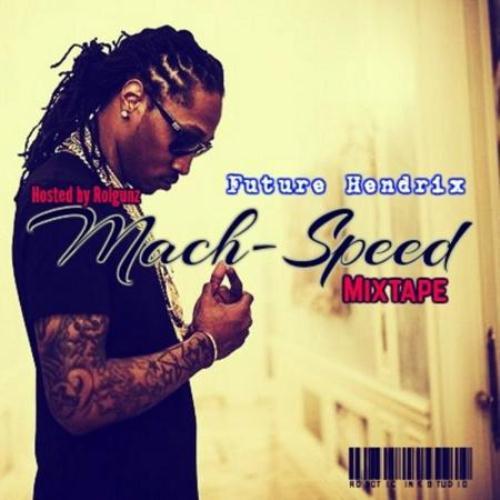 Future - Mach Speed (Mixtape) (2015)