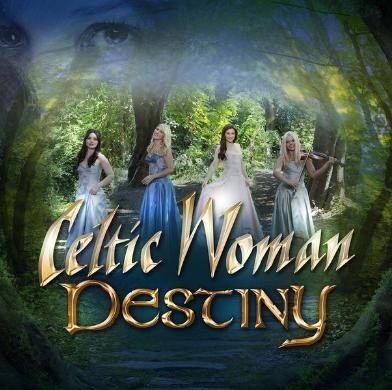Celtic Woman - Destiny (2015)