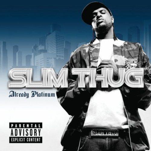 Slim Thug - Already Platinum (2005)