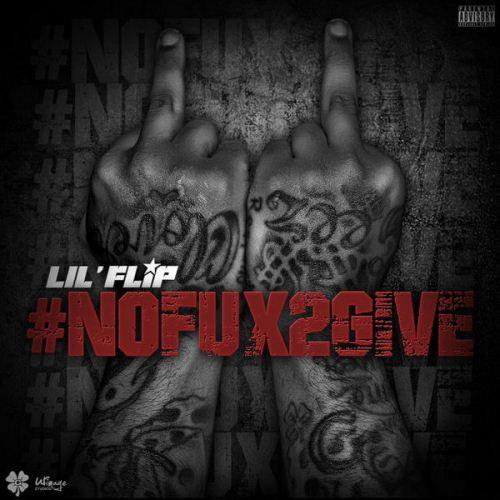 Lil' Flips#Nofux2Give (Mixtape) (2015)