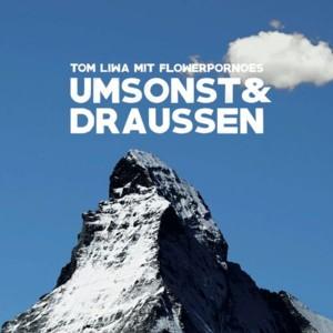 Tom Liwa mit Flowerpornoes - Umsonst & Draussen (2015)