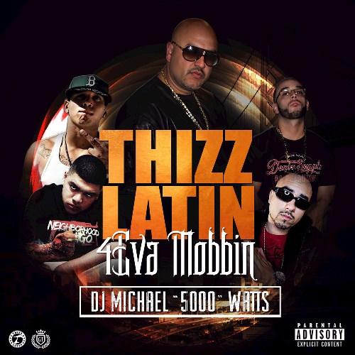 Thizz Latins4Eva Mobbin (Mixtape) (2015)