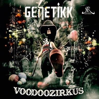 Genetikk – Voodoozirkus (2012)