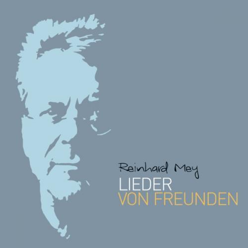 Reinhard Mey - Lieder von Freunden (2015)