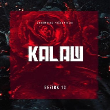 Kalazh - Bezirk 13 (Deluxe Edition) (2015)