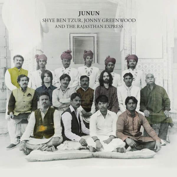 Shye Ben Tzur, Jonny Greenwood & The Rajasthan Express - Junun (2015)