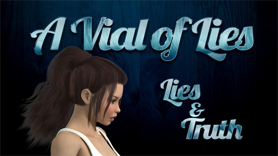 A Vial of Lies - Lies & Truth