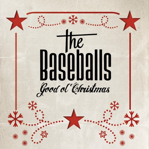 The Baseballs - Good Ol' Christmas (Deluxe Edition) (2012)