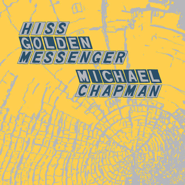 Hiss Golden Messenger & Michael Chapman - Parallelogram (2015)