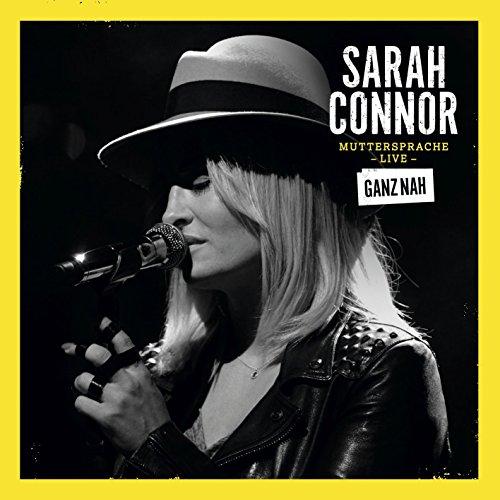 Sarah Connor - Muttersprache Live - Ganz Nah (2015)