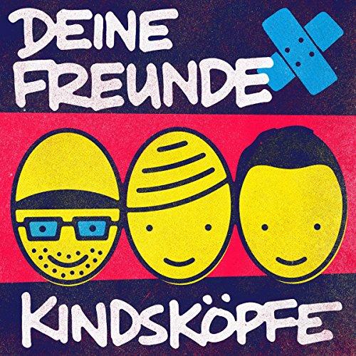 Deine Freunde - Kindsk¦pfe (2015)