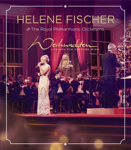 Helene Fischer & The Royal Philharmonic Orchestra - Weihnachten (Live Aus Der Hofburg Wien) (2015)