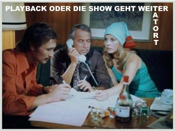 Tatort Playback Oder Die Show Geht Weiter