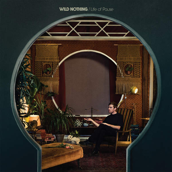 Wild Nothing - Life of Pause (2016)