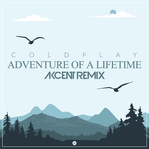 Descarca Coldplay - Adventure Of A Lifetime (Akcent Remix) ZippyShare, mp3