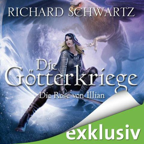 Richard Schwartz Die Goetterkriege 7 - Die Rose von Illian