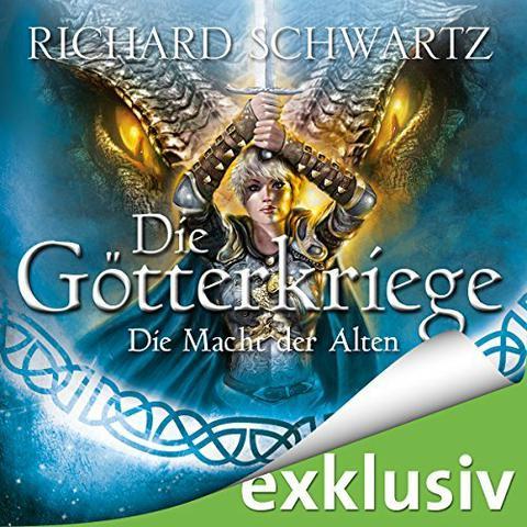 Richard Schwartz Die Goetterkriege 11 - Die Macht der Alten