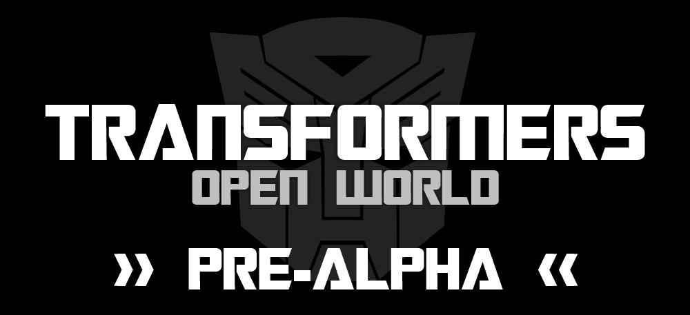 Transformers Open World - PRE-ALPHA