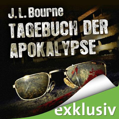 J  L  Bourne - Tagebuch der Apokalypse - Teil  1 und 2