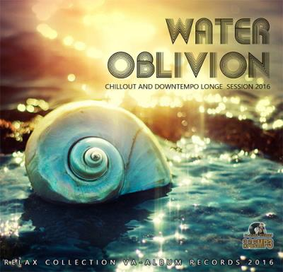 Water Oblivion: Chillout Deep Session (2016)