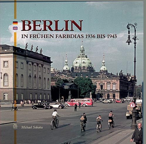 Berlin in frühen Farbdias - 1936 bis 1943
