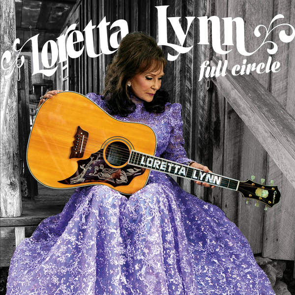 Loretta Lynn - Full Circle (2016)