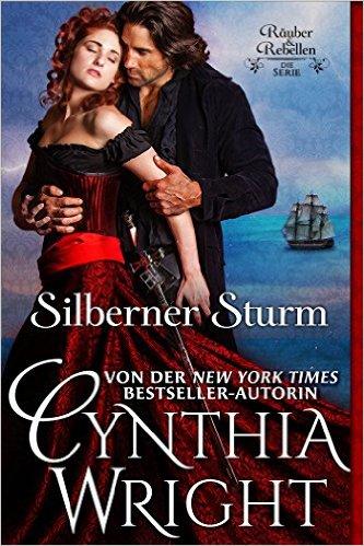 Wright, Cynthia - Räuber & Rebellen 01 - Silberner Sturm