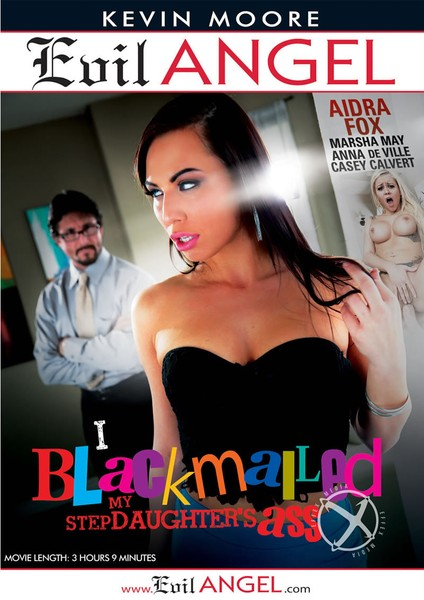 Evil Angel - I Blackmailed My Stepdaughters Ass (DVDRip) March 7, 2016