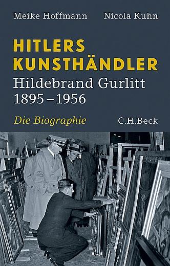 Hitlers Kunsthändler - Hildebrand Gurlitt 1895-1956