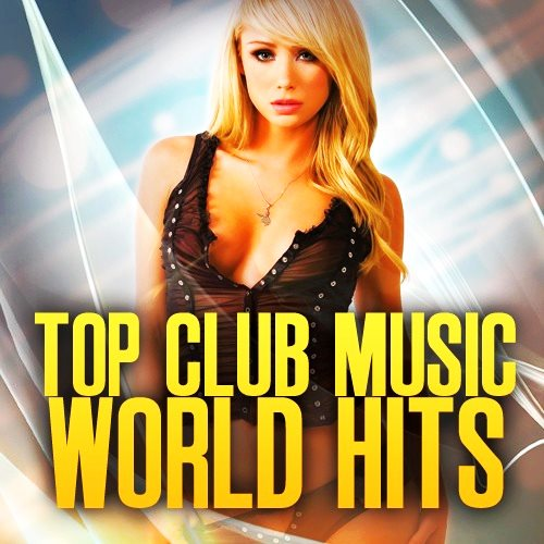 House top club music world hits 30316 2016 for World house music