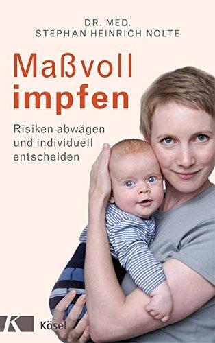 Nolte, Stephan Heinrich - Massvoll impfen - Risiken abwägen und individüll entscheiden