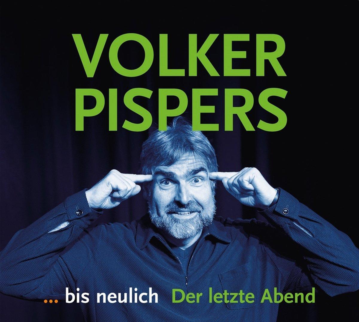 Volker Pispers - bis neulich - Der letzte Abend