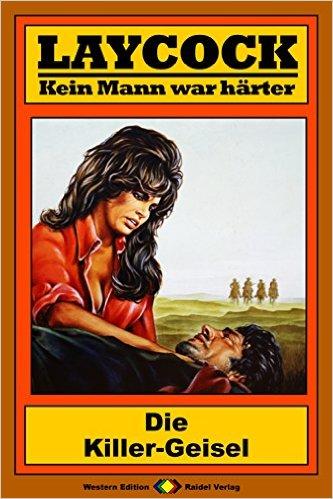 Laycock 168 - Die Killer-Geisel - Hellmann, Pete