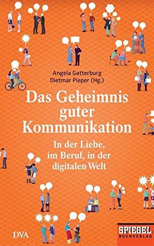 Gatterburg, Angela - Das Geheimnis guter Kommunikation