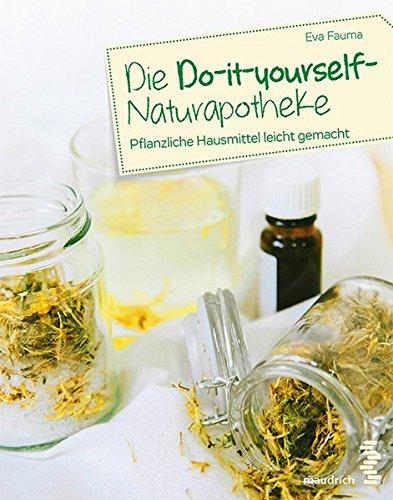 Fauma, Eva - Die Do-it-yourself Naturapotheke