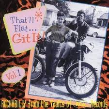 50's Rockabilly - Bear Family - That'll Flat Git It! - Volume 01 - 20 (2006)