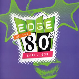 Edge Of The 80s - Early 80s (2CD)