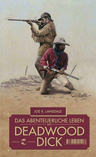 Lansdale, Joe R  - Das abenteürliche Leben des Deadwood Dick